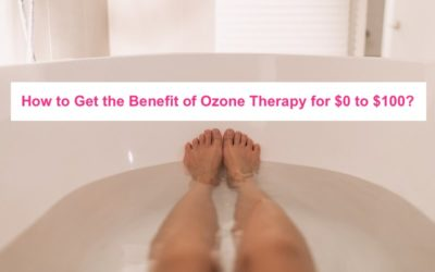 How to Get the Benefit of Ozone Therapy for $100 or Less?