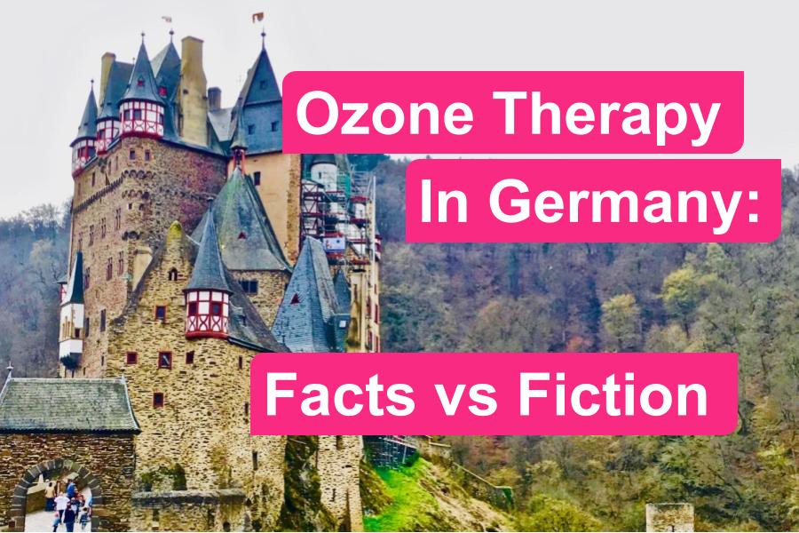 Ozone Therapy in Germany: Facts vs Fiction
