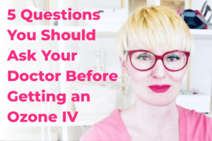 5 questions to ask your doctor before ozone IV copy